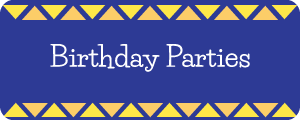 Learn about our Birthday Parties!